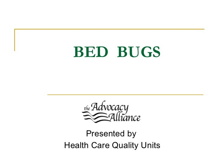 BED  BUGS Presented by  Health Care Quality Units