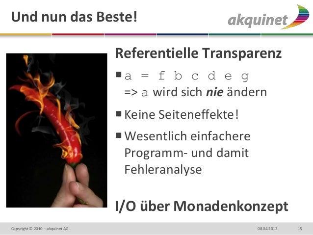 Und nun das Beste!                                 Referentielle Transparenz                                 a = f b c d ...