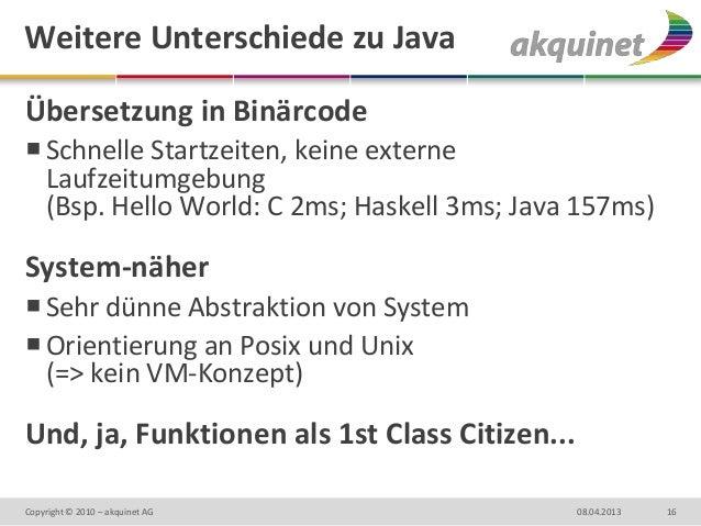 Weitere Unterschiede zu JavaÜbersetzung in Binärcode Schnelle Startzeiten, keine externe  Laufzeitumgebung  (Bsp. Hello W...