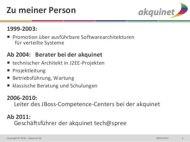 Zu meiner Person1999-2003: Promotion über ausführbare Softwarearchitekturen   für verteilte SystemeAb 2004: Berater bei d...