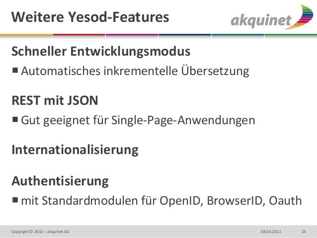 Weitere Yesod-FeaturesSchneller Entwicklungsmodus Automatisches inkrementelle ÜbersetzungREST mit JSON Gut geeignet für ...