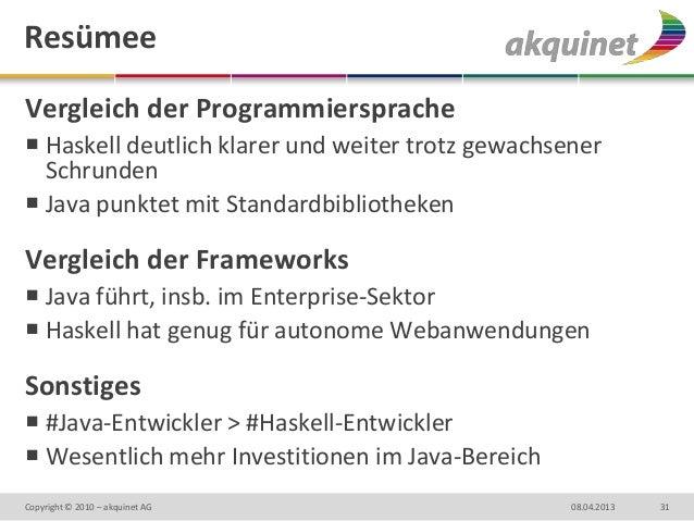 ResümeeVergleich der Programmiersprache Haskell deutlich klarer und weiter trotz gewachsener  Schrunden Java punktet mit...