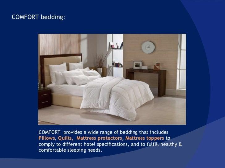 COMFORT bedding:  COMFORT  provides a wide range of bedding that includes  Pillows ,  Quilts,  Mattress protectors ,  Matt...