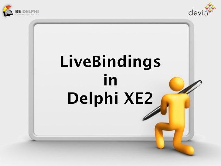 LiveBindings     in Delphi XE2