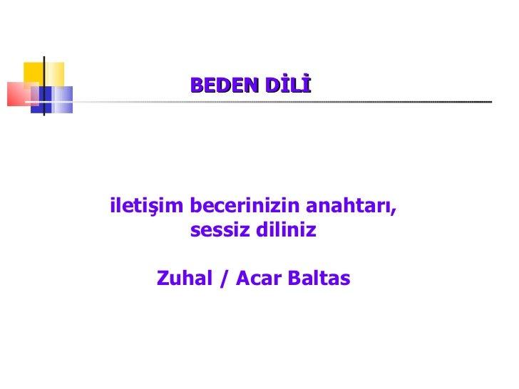 BEDEN DİLİ iletişim becerinizin anahtarı, sessiz dilin iz Zuhal / Acar Baltas