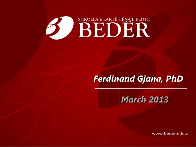 Ferdinand Gjana, PhD      March 2013