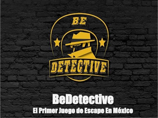 BeDetective El Primer Juego de Escape En México