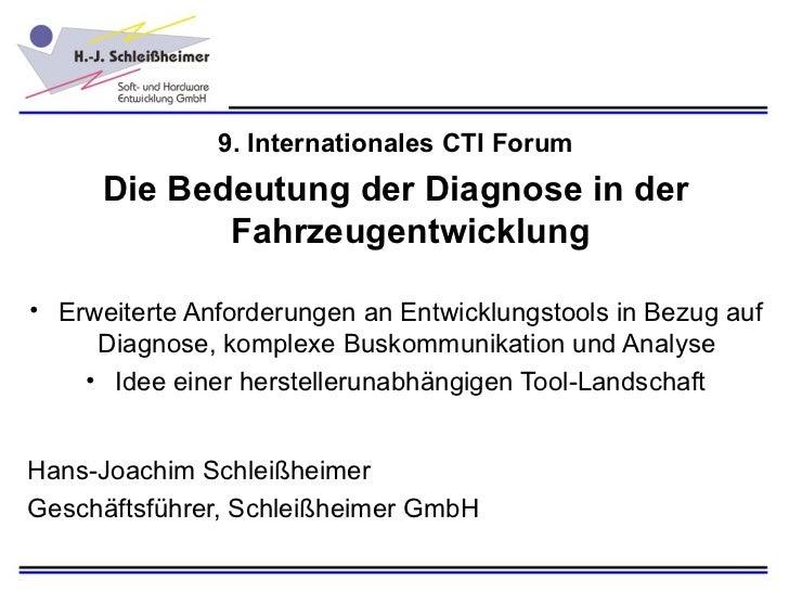 9. Internationales CTI Forum      Die Bedeutung der Diagnose in der             Fahrzeugentwicklung• Erweiterte Anforderun...