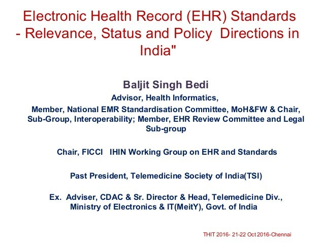 "Electronic Health Record (EHR) Standards - Relevance, Status and Policy Directions in India"" Baljit Singh Bedi Advisor, He..."