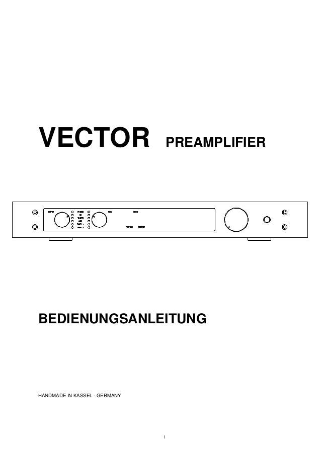 VECTOR PREAMPLIFIER BEDIENUNGSANLEITUNG HANDMADE IN KASSEL - GERMANY 1