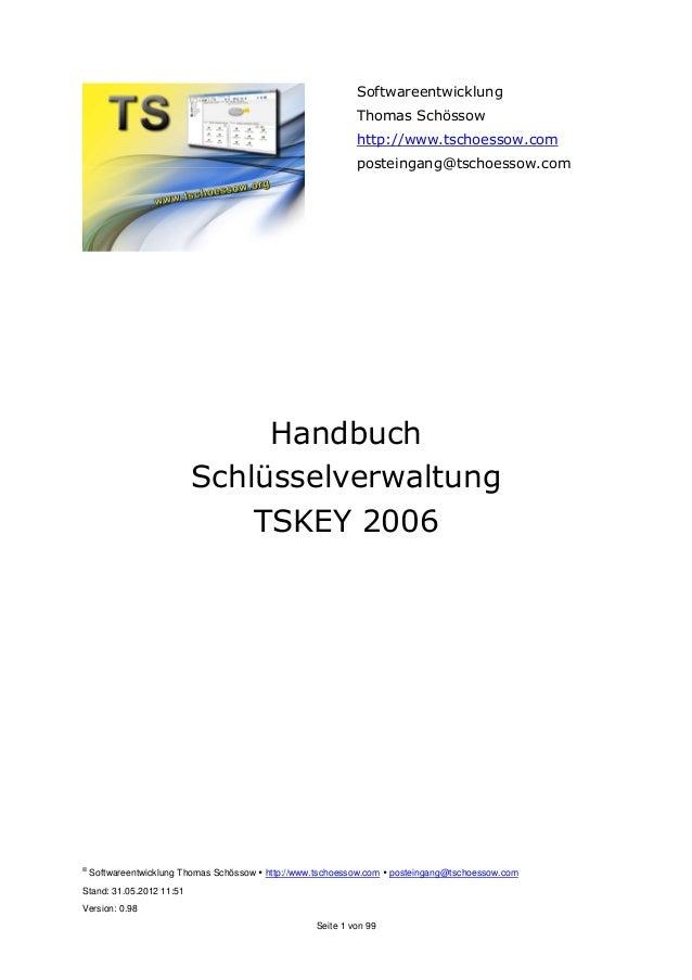 © Softwareentwicklung Thomas Schössow http://www.tschoessow.com posteingang@tschoessow.com Stand: 31.05.2012 11:51 Version...