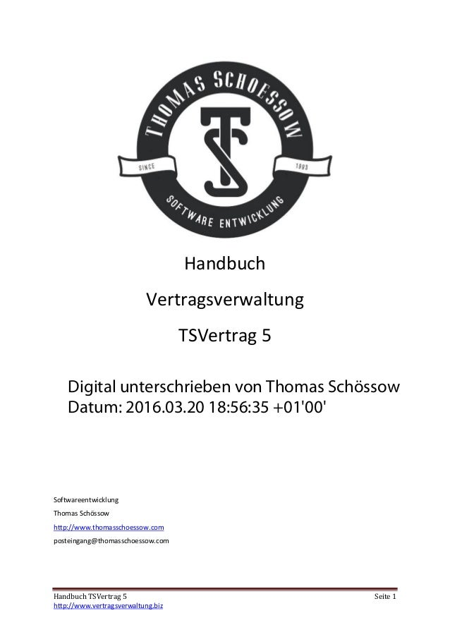 Handbuch TSVertrag 5 Seite 1 http://www.vertragsverwaltung.biz Handbuch Vertragsverwaltung TSVertrag 5 Softwareentwicklung...