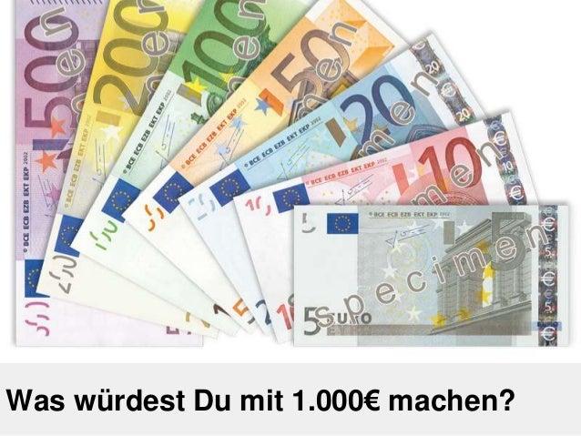 Was würdest Du mit 1.000€ machen?