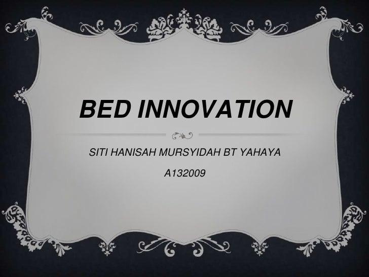 BED INNOVATIONSITI HANISAH MURSYIDAH BT YAHAYA            A132009