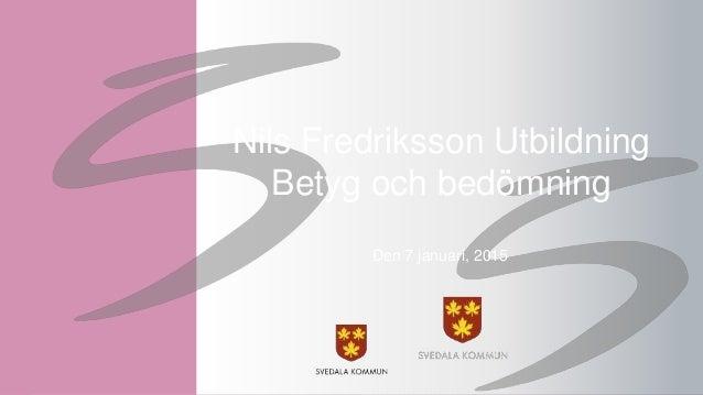 Nils Fredriksson Utbildning Betyg och bedömning Den 7 januari, 2015