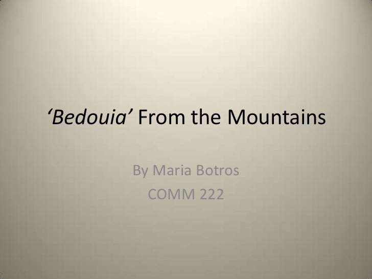 'Bedouia' From the Mountains        By Maria Botros          COMM 222