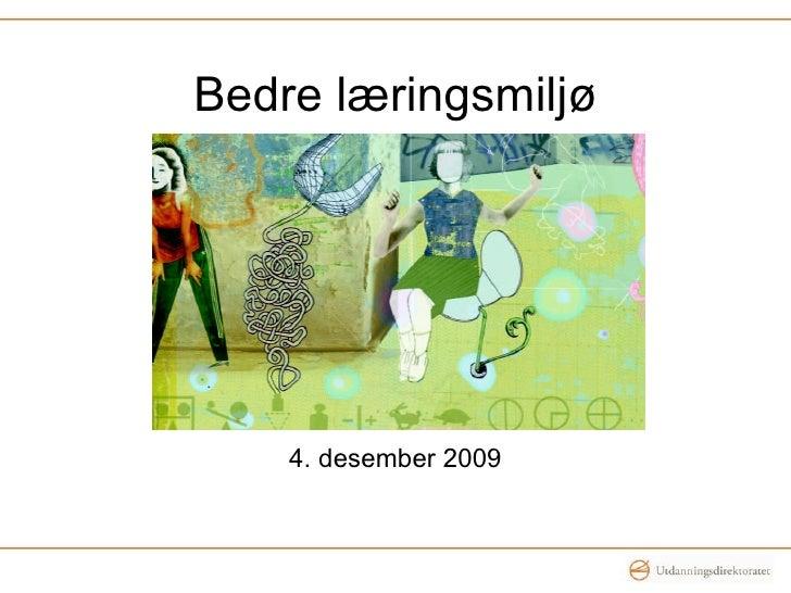 Bedre læringsmiljø 4. desember 2009