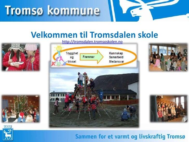 Velkommen til Tromsdalen skole<br />http://tromsdalen.tromsoskolen.no<br />