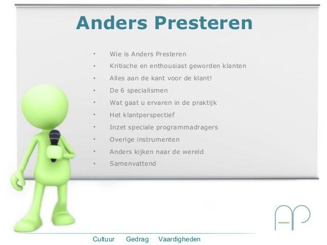 Anders Presteren •    Wie is Anders Presteren •    Kritische en enthousiast geworden klanten •    Alles aan de kant voor d...