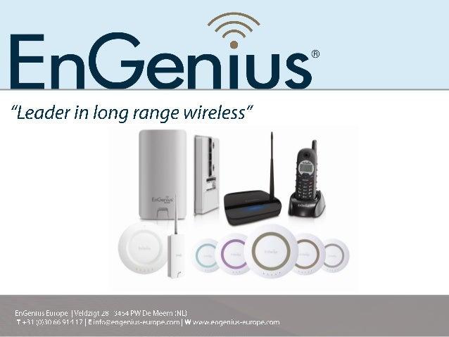 "/?   ""Leader in long range wireless""  I,  J1  I,  CCO33  EnGenius Europe | Ve| dzigt 28 |  3454 PW De Meern     T +31 (0)3..."