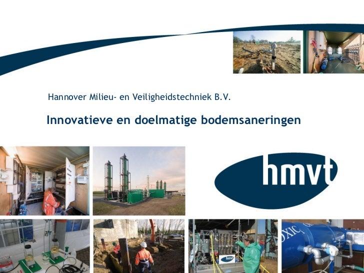 Innovatieve en doelmatige bodemsaneringen Hannover Milieu- en Veiligheidstechniek B.V.