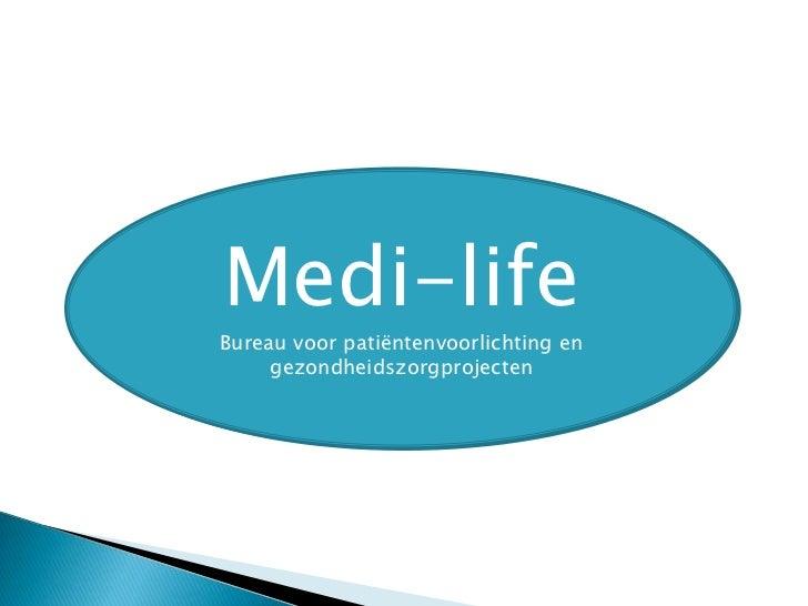 Medi-life Bureau voor patiëntenvoorlichting enBureau voor gezondheidsvoorlichting en      gezondheidszorgprojecten        ...