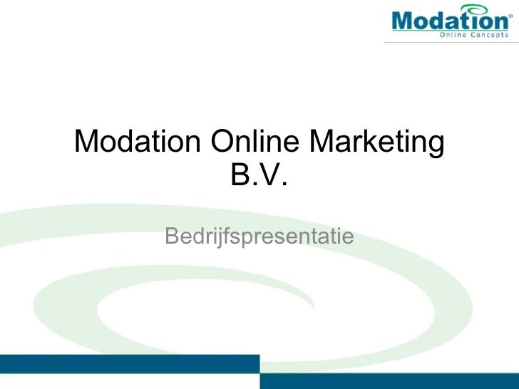 Modation Online Marketing B.V. Bedrijfspresentatie
