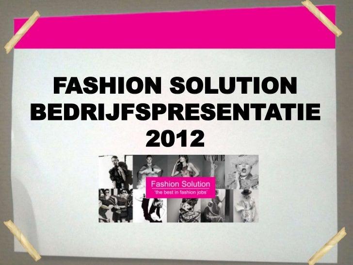 FASHION SOLUTIONBEDRIJFSPRESENTATIE        2012