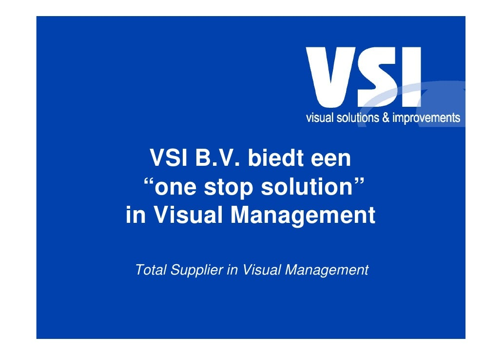 """VSI B.V. biedt een   """"one stop solution"""" in Visual Management  Total Supplier in Visual Management"""