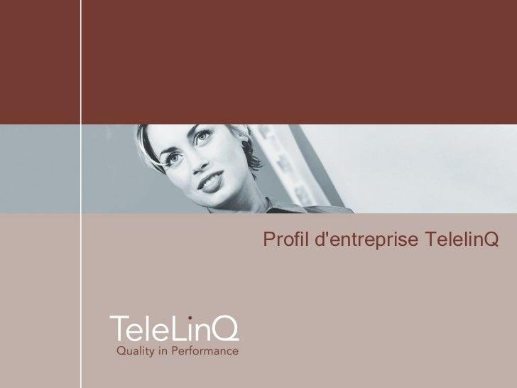 Profil d'entreprise TelelinQ