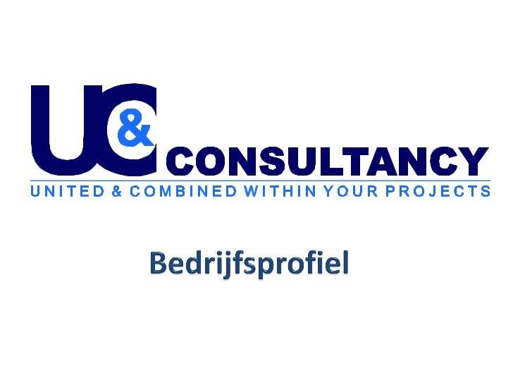 U&C Consultancy (genoemd U&C) is actief als dienstverlener op het gebied  van Project Management en Consultancy en voert p...