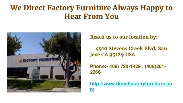 ... 6. We Direct Factory Furniture ...