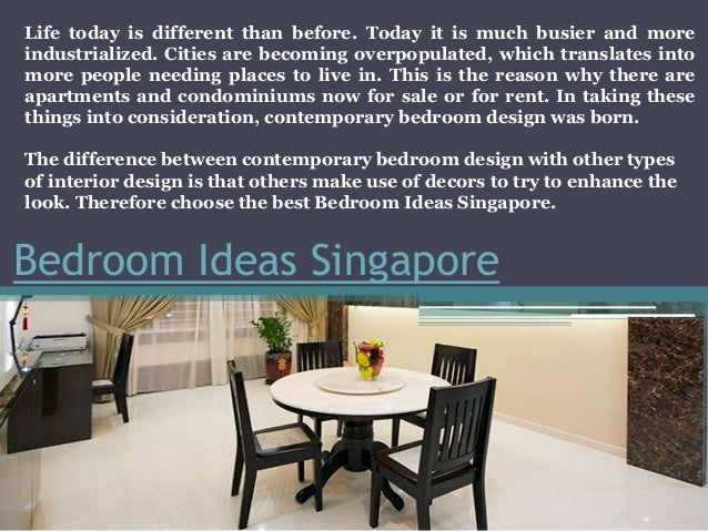 Bedroom Ideas Singapore Life today is different than before. Today it is much busier and more industrialized. Cities are b...