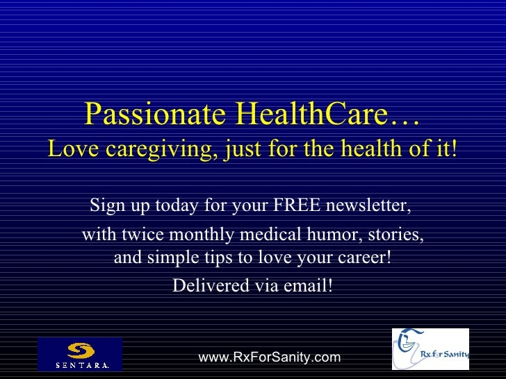 Passionate HealthCare…Love caregiving, just for the health of it!    Sign up today for your FREE newsletter,   with twice ...