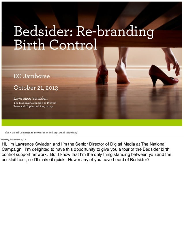 Bedsider: Re-branding Birth Control EC Jamboree October 21, 2013 Lawrence Swiader, The National Campaign to Prevent Teen a...