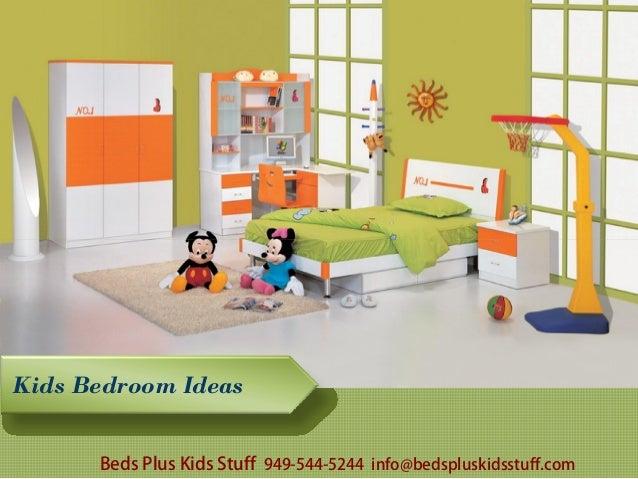 Kids Bedroom Ideas Beds Plus Kids Stuff 949-544-5244 info@bedspluskidsstuff.com