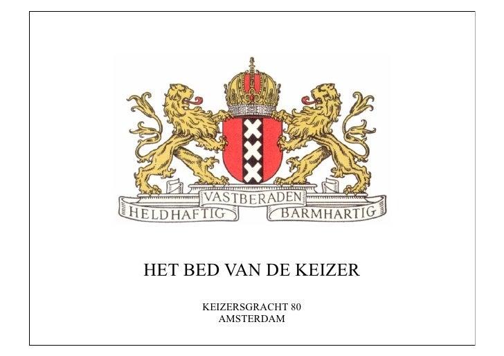 HET BED VAN DE KEIZER      KEIZERSGRACHT 80         AMSTERDAM