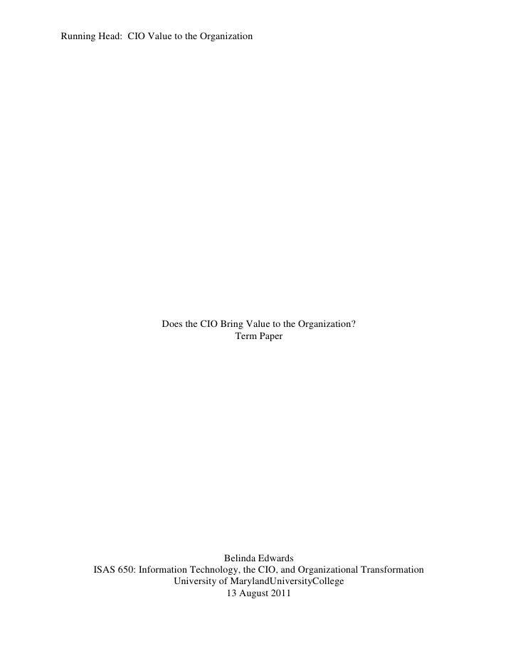Running Head: CIO Value to the Organization                      Does the CIO Bring Value to the Organization?            ...