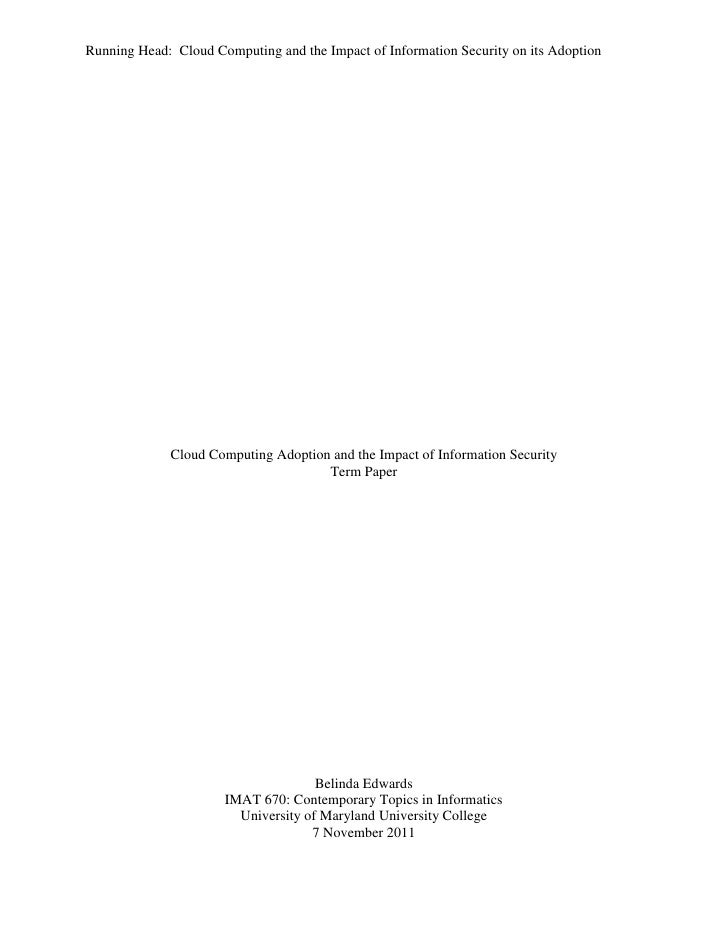 Running Head: Cloud Computing and the Impact of Information Security on its Adoption             Cloud Computing Adoption ...