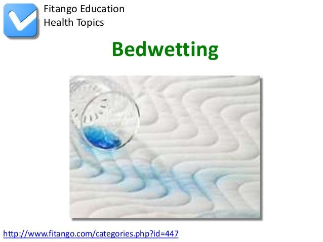 Fitango Education          Health Topics                           Bedwettinghttp://www.fitango.com/categories.php?id=447