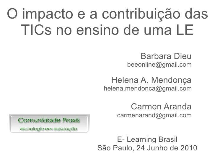 O impacto e a contribuição das   TICs no ensino de uma LE                         Barbara Dieu                      beeonl...