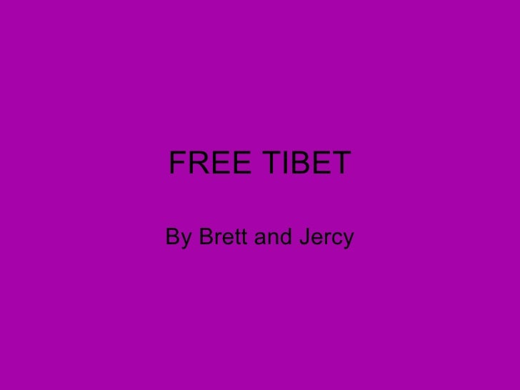 FREE TIBET By Brett and Jercy