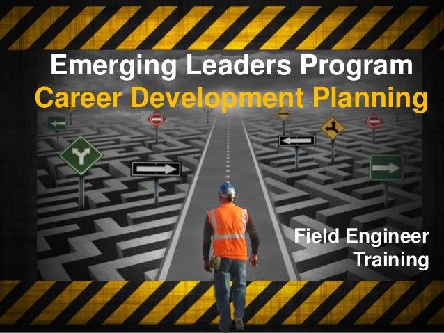Field Engineer Training Emerging Leaders Program Career Development Planning