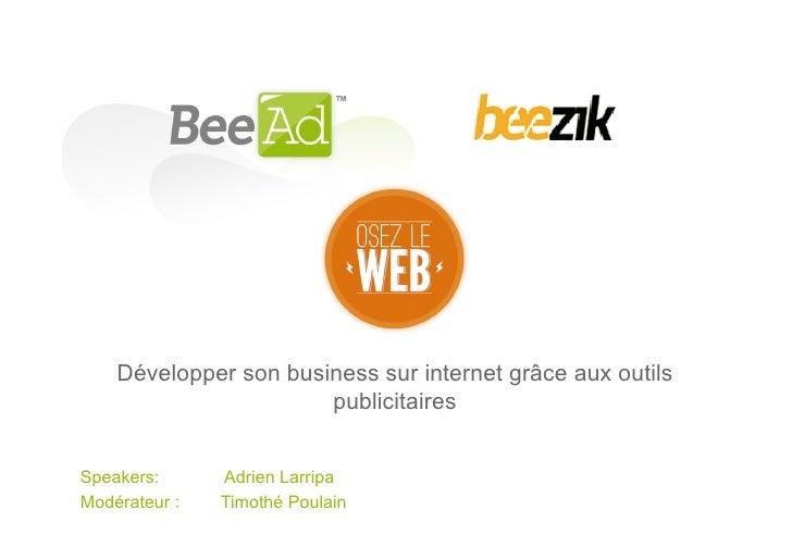 Développer son business sur internet grâce aux outils                       publicitairesSpeakers:      Adrien LarripaModé...