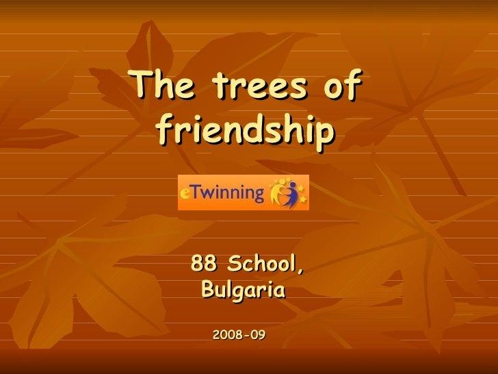 The tree s   of  friendship 88 School, Bulgaria 2008-09