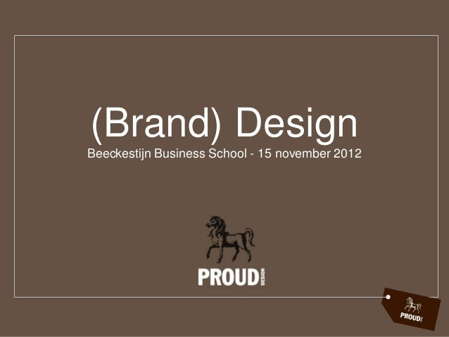(Brand) DesignBeeckestijn Business School - 15 november 2012