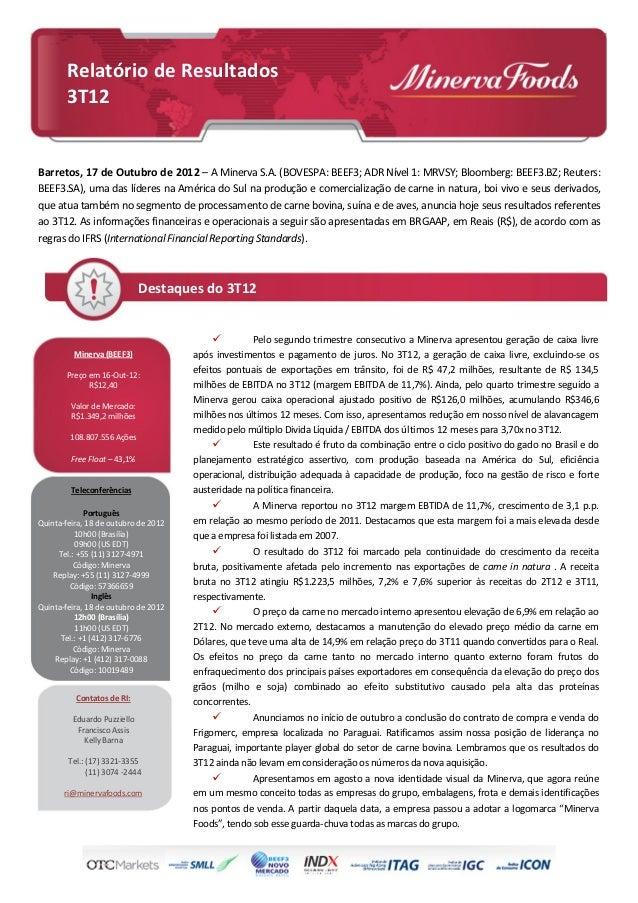 Relatório de Resultados       3T12Barretos, 17 de Outubro de 2012 – A Minerva S.A. (BOVESPA: BEEF3; ADR Nível 1: MRVSY; Bl...