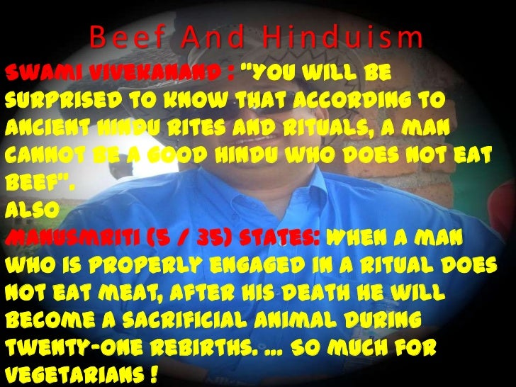 "Beef And Hinduism<br />Swami Vivekanand : ""You will be surprised to know that according to ancient Hindu rites and rituals..."