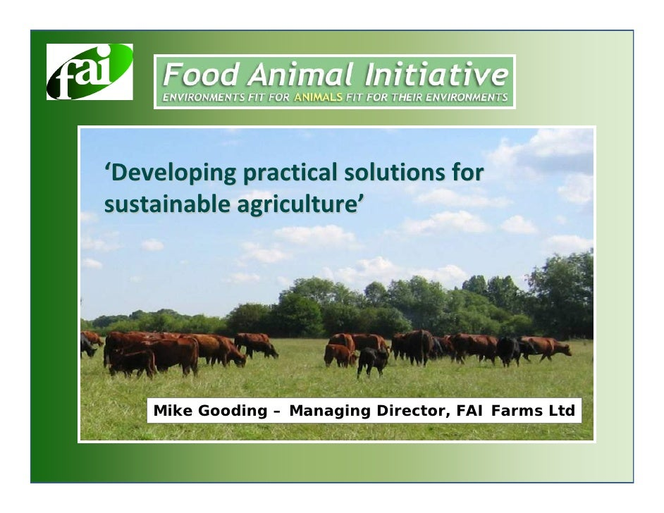 'Developing practical solutions for  sustainable agriculture'         Mike Gooding – Managing Director, FAI Farms Ltd