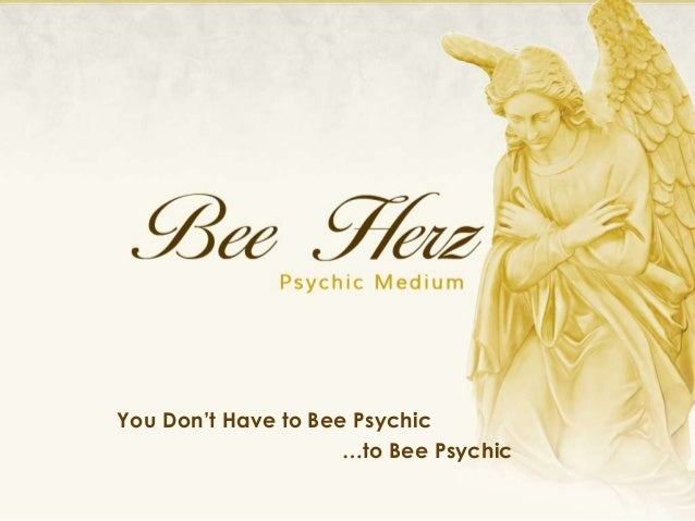You Don't Have to Bee Psychic…to Bee Psychic
